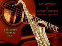 Pat Metheny and Michael Brecker Special Quartet - Live at Tollhaus, Karlsruhe, Germany (2000)
