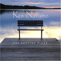 Ken Navarro: The Meeting Place (2007)