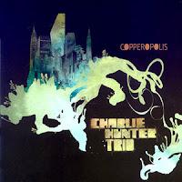 Charlie Hunter Trio: Copperopolis (2006)
