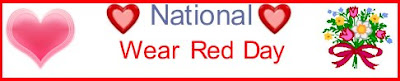 National Wear Red Day - Ladies - Heart Attacks are our NUMBER ONE Killer !
