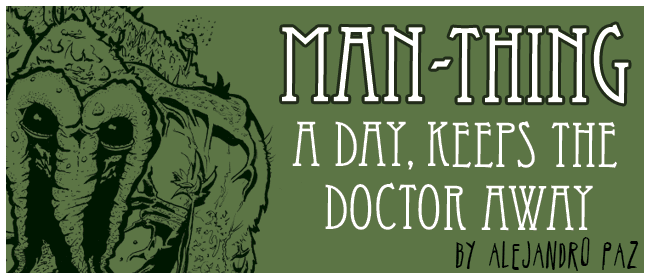 Man-Thing A Day, Keeps The Doctor Away