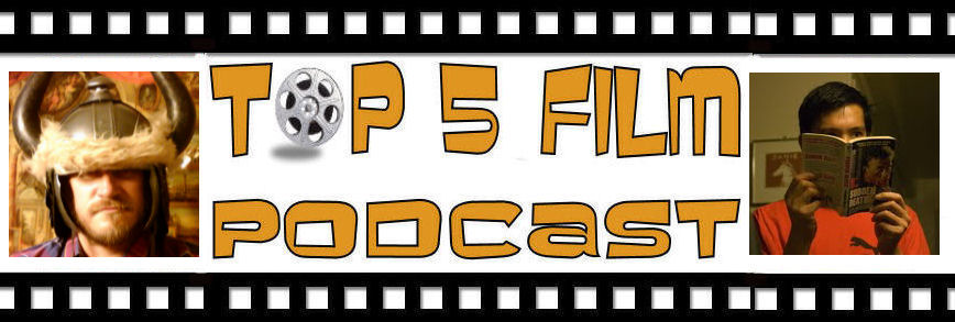 Top 5 Film Podcast