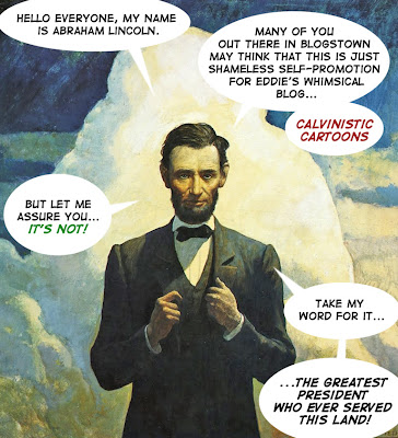 Calvinistic Cartoons A Message From Honest Abe