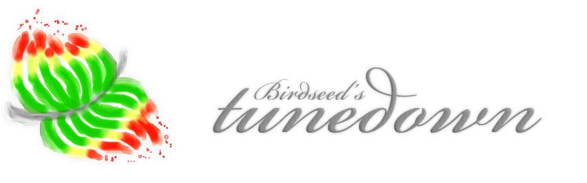 Birdseed's Tunedown