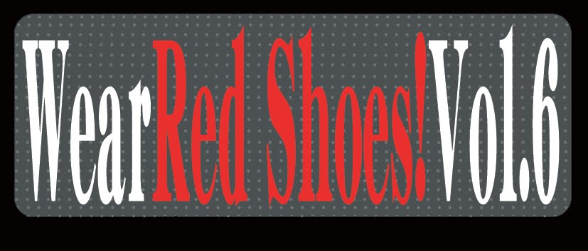 Wear Red Shoes!!!  vo.6
