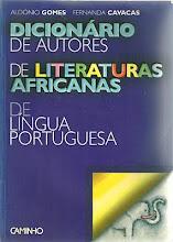 DICIONÁRIO DE AUTORES DE LITERATURAS AFRICANAS DE LÍNGUA PORTUGUESA