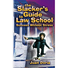 The Slacker's Guide to Law School: Success Without Stress by Juan Doria