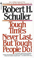 Robert H Schuller - Tough Times Never Last But Tough People Do,Robert H Schuller, Self Improvement, Personality Development