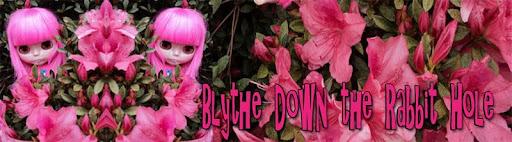 Blythe Down the Rabbit Hole
