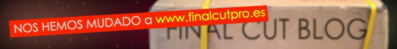  FINAL CUT BLOG. Estamos en www.finalcutpro.es