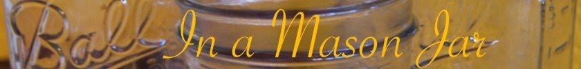 In a Mason Jar