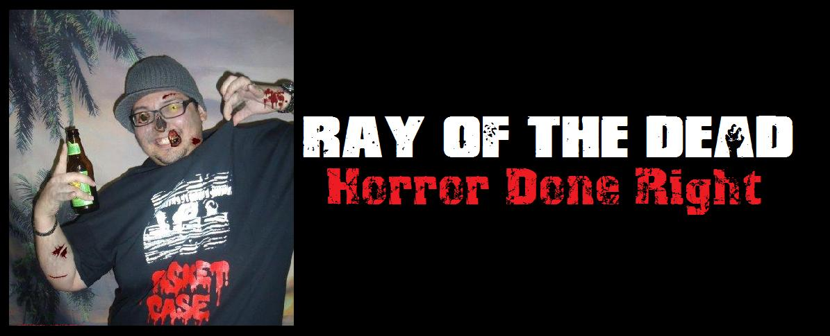 Ray of the Dead: The Darkest Ray of Horror the World Has Ever Known!