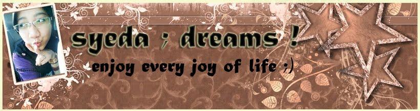 syeda ; dreams !