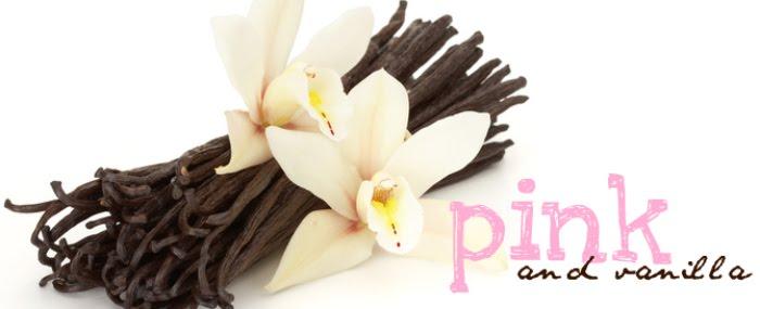 Pink and Vanilla
