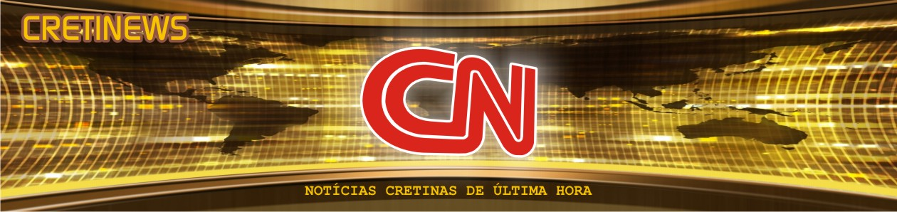 CRETINEWS - Notícias Cretinas de Última Hora!