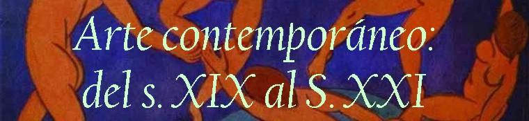 Arte Contemporáneo: Del S.XIX al S. XXI