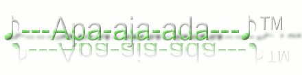 ♪---Apa-aja-ada---♪™