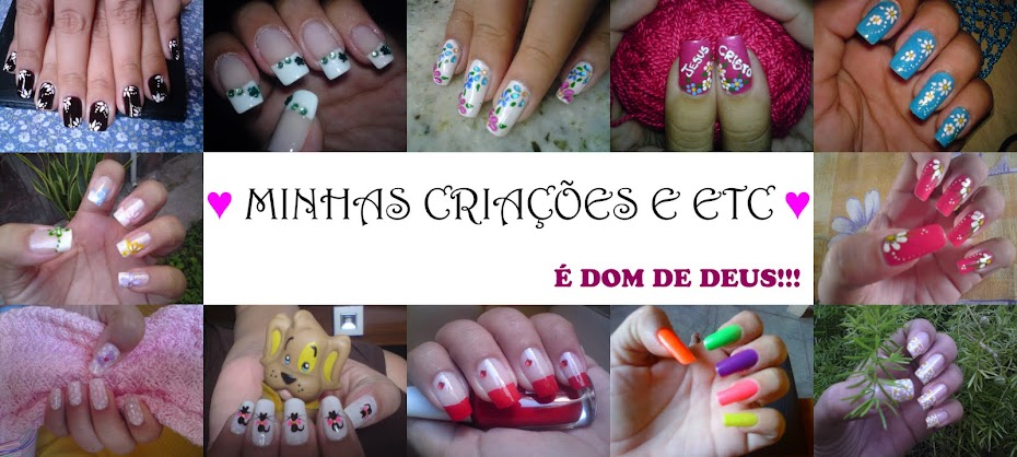 ♥ MINHAS CRIAÇÕESE ETC ♥
