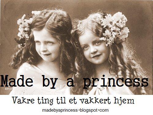 Made by a princess