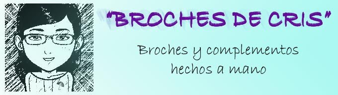 BROCHES DE CRIS
