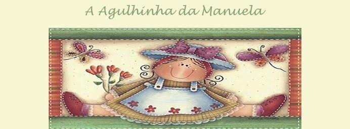 A Agulhinha da Manuela