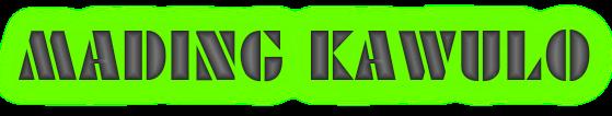 MADING KAWULO