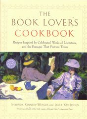 The Book Lover&#39;s Cookbook by Shaunda Kennedy Wenger and Janet Kay Jensen