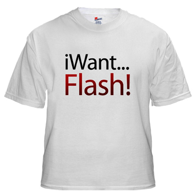 tshirt76 i want flash iphone ipad iWant Flash! t shirt   Flash on iphone campaign