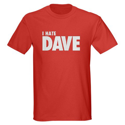 i hate dave t shirt I hate Dave t shirt