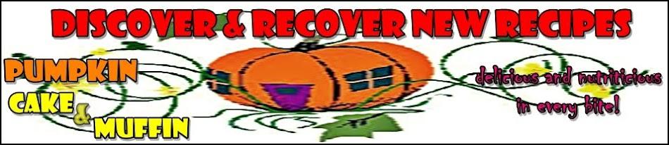 DISCOVER&RECOVER NEW RECIPES