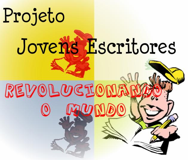Jovens Escritores : Revolucionando o mundo!