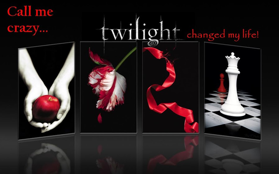 Call me crazy...Twilight changed my life!
