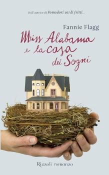 Il piacere di leggere da oggi in libreria 39 miss alabama e for Costruttore di casa dei sogni online