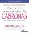 POR QUE LOS HOMBRES AMAN A LAS CABRONAS