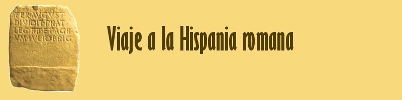 Viaje a la Hispania Romana