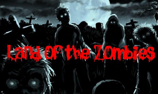Land of the Zombies