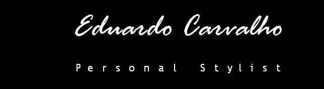 Eduardo Carvalho                                                                   Personal Stylist