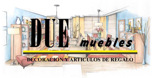 DUE muebles DECORACIÓN Y ARTÍCULOS DE REGALO