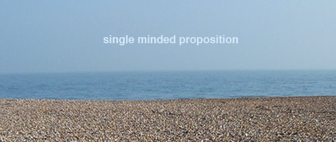 single minded proposition