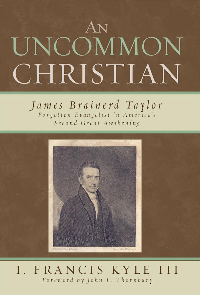 An Uncommon Christian: James Brainerd Taylor (University Press of America, 2008)