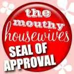 The Mouthy Housewives Seal of Approval
