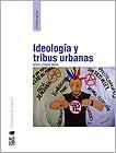 IDEOLOGÍA Y TRIBUS URBANAS, Doris Cooper, $16.900
