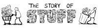 ~The Story Of Stuff~
