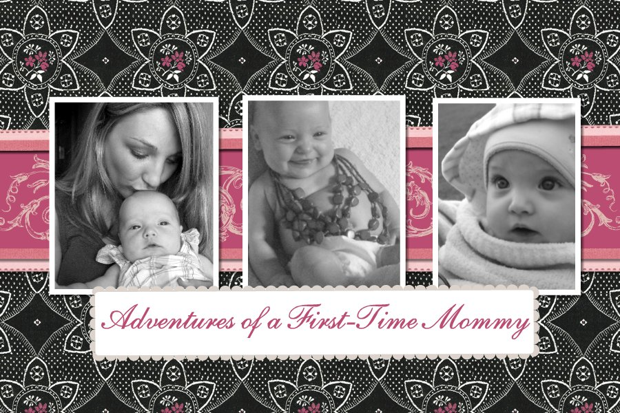 ADVENTURES OF A FIRST TIME MOMMY