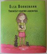 """""""Treinta y cuatro lauchitas"""" Elsa Bornemann. Editorial Alfaguara. Buenos Aires. 2009"""