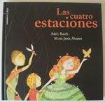 """""""Las cuatro estaciones"""" Adela Basch. Editorial Comunicarte. Córdoba. 2009"""