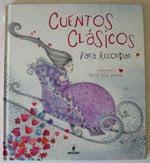 """""""Cuentos Clásicos para recordar"""". Editorial Molino. Barcelona. 2009"""