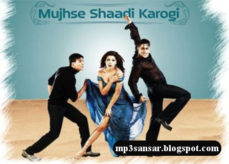 [Mujhse+Shaadi+Karogi+(2004)+Download+MP3+Songs.jpg]