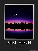 ..always aim high..