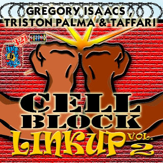 Cell Block Studios Presents: Linkup Vol.2 (Gregory Isaacs, Triston Palmer & Taffari)